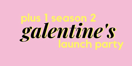 Plus 1 x Pop Culture Pos: Galentine's 2020 tickets