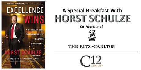 """A Special Breakfast with Horst Schulze: """"Excellence Wins"""" tickets"""