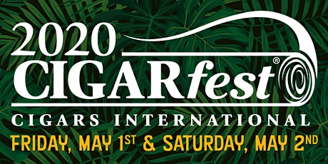 CIGARfest 2020 - Friday May 01, 2020 tickets