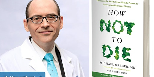 HOW NOT TO DIE: Preventing and treating disease with diet