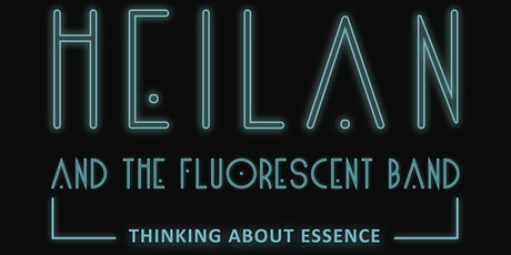 """Heilan and The Fluorescent Band presenta """"Thinking About Essence"""" entradas"""