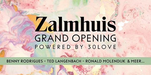 Grand Opening Zalmhuis x 30love