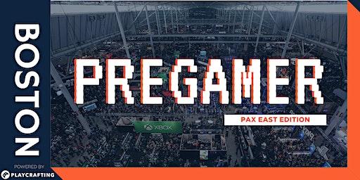 PREGAMER: Pax East Edition