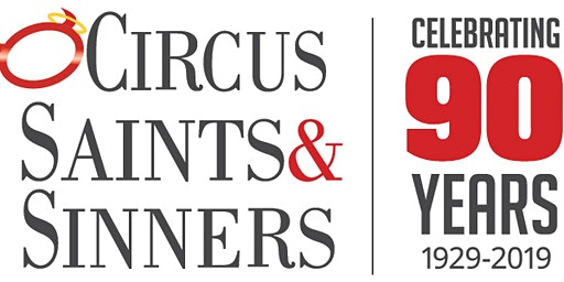 Circus Saints & Sinners 90th Anniversary Gala Celebration