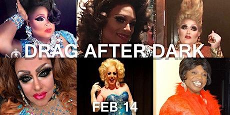 Drag After Dark: Valentine's Day Date Night tickets