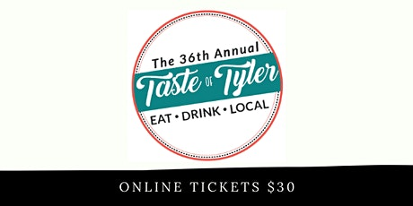 2020 Taste of Tyler Tickets tickets
