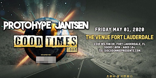 Protohype // Jantsen // Good Times Tour