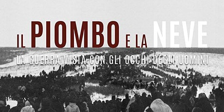 IL PIOMBO E LA NEVE (Lead and Snow) Friends of ITALIA DOC Free screening tickets