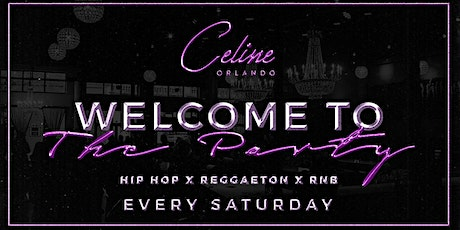 WELCOME TO THE PARTY!! EVERY SATURDAY tickets