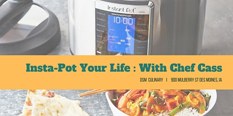 Insta-Pot Your Life: With Chef Cass tickets
