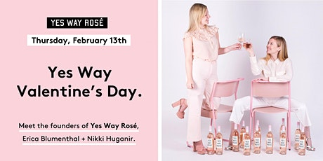 Celebrate Valentine's Day with Yes Way Rosé ! tickets