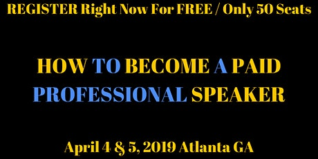 Discover The Secrets to Being a Highly Paid Speaker- Details Below tickets