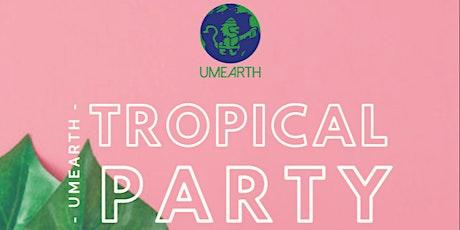 UMEARTH Tropical Social tickets