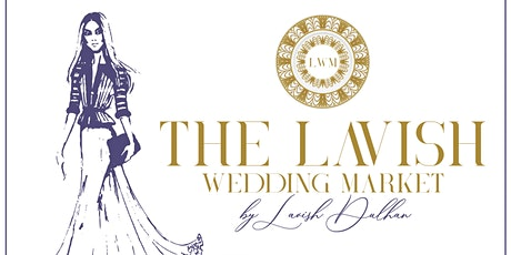 The Lavish Wedding Market tickets