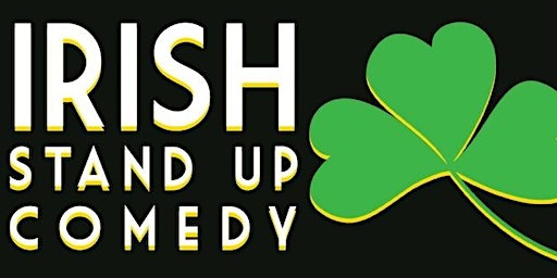 The Funny Thing About Being Irish Stand-Up Comedy Show - LOW TICKET ALERT!