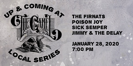 Up & Coming w/ The Firnats, Poison Joy, Sick Semper, Jimmy & The Delay tickets