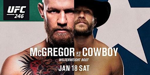 Watch Party: UFC 246 McGregor vs Cowboy!