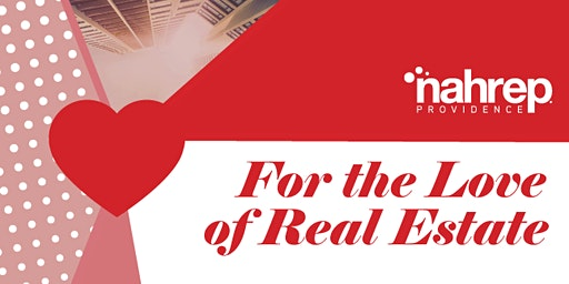 NAHREP Providence: For the Love of Real Estate