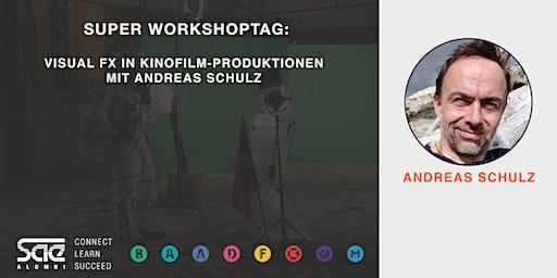 Visual FX - Super Workshoptag: VFX in Kinoproduktionen mit Andreas Schulz