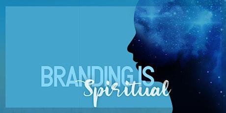 Branding is Spiritual tickets