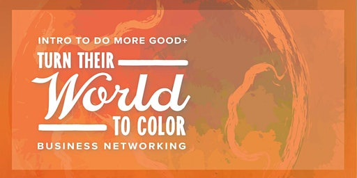 Intro to DO MORE GOOD + Turn Their World to Color