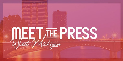 Meet the Press   West Michigan Networking Event