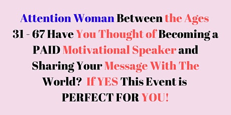 The Secret To Becoming A HIGHLY PAID Motivational Speaker- Details Below tickets