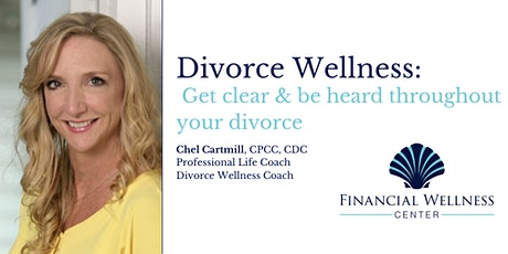 Get clear & be heard throughout your divorce tickets