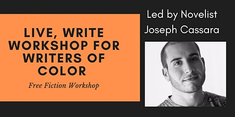 Live, Write Workshop for Writers of Color with Joseph Cassara tickets