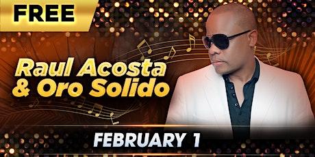 Raul Acosta y Oro Solido - FREE tickets