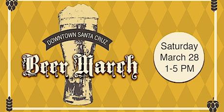 Downtown Santa Cruz BEER MARCH 2020 tickets