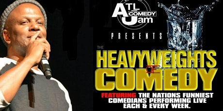 ATL Comedy Jam presents The Heavyweights of Comedy tickets