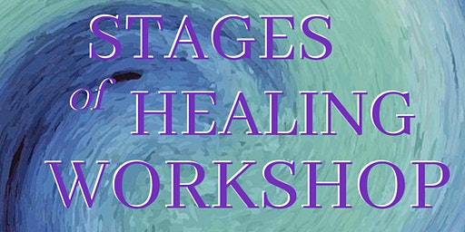 Stages of Healing Workshop