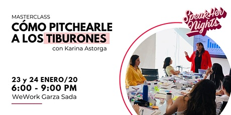 "Masterclass ""Cómo Pitchearle a los Tiburones"" by SpeakHers Academy boletos"