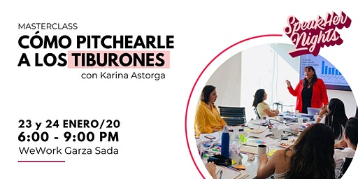 "Masterclass ""Cómo Pitchearle a los Tiburones"" by SpeakHers Academy"