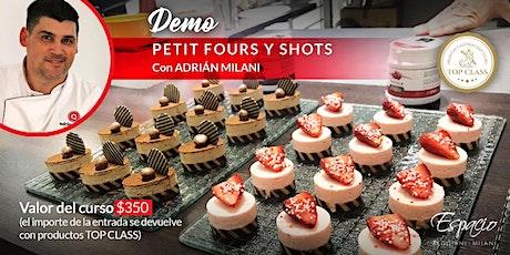 Demo de Petit Fours y Shots con Adrián MILANI entradas