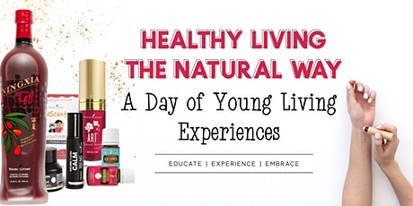 Healthy Living the Natural Way : A Day of Young Living Experiences tickets