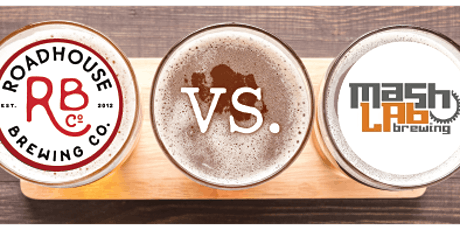Beer vs. Beer -  Mash Lab vs. Roadhouse tickets