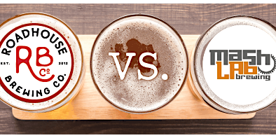 Beer vs. Beer -  Mash Lab vs. Roadhouse