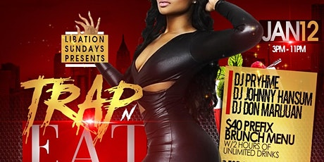 TRAP -N- EAT BRUNCH & DAY PARTY tickets