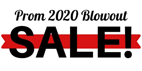 Prom 2020 Blowout Sale tickets