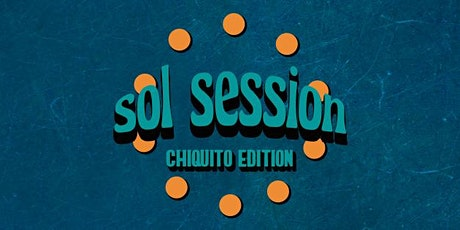 sol session : chiquito edition tickets