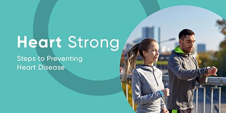 Heart Strong: Steps To Preventing Heart Disease tickets