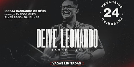 DEIVE LEONARDO - BAURU - SP ingressos