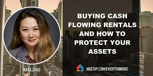 Buying Cash Flowing Rentals and How To Protect Your Assets