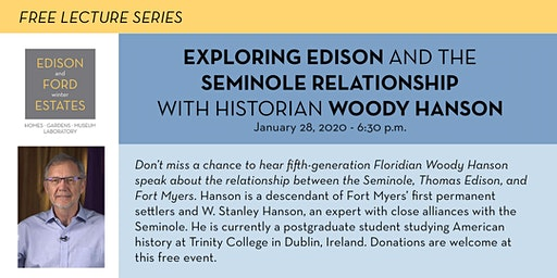 Exploring Edison and the Seminole Relationship with historian Woody Hanson