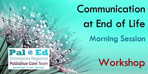 Communication at End of Life - Morning Session