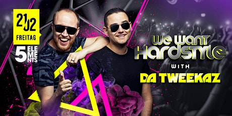 WE want Hardstyle with Da Tweekaz Tickets