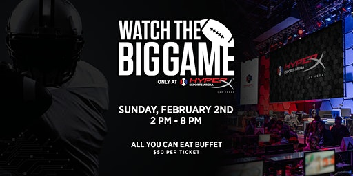 Big Game Watch Party At HyperX Esports Arena Las Vegas