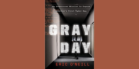 Gray Day: My Undercover Mission to Expose America's First Cyber Spy tickets